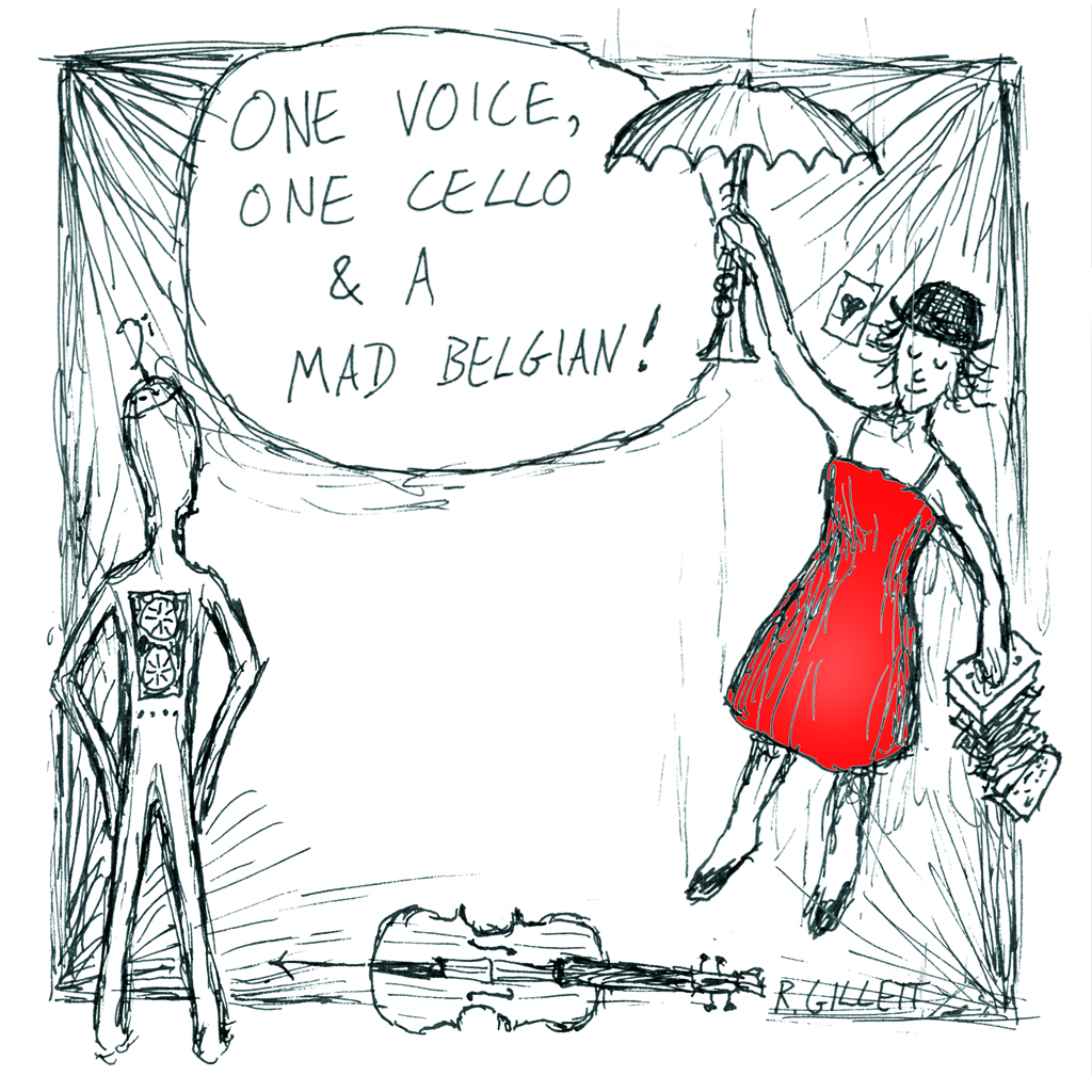 One Voice, One Cello and A Mad Belgian